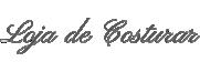 Loja de Costurar – Artigos de costura, armarinhos, equipamentos e tecidos
